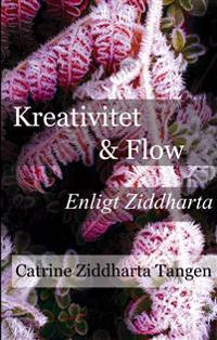 Kreativitet & flow enligt Ziddharta