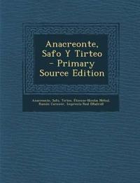 Anacreonte, Safo y Tirteo - Primary Source Edition