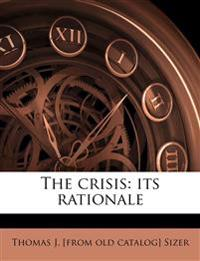 The crisis: its rationale