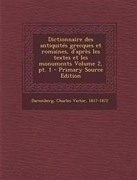 Dictionnaire des antiquités grecques et romaines, d'après les textes et les monuments Volume 2, pt. 1