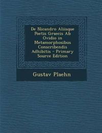 de Nicandro Aliisque Poetis Graecis AB Ovidio in Metamorphosibus Conscribendis Adhibitis