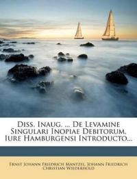Diss. Inaug. ... De Levamine Singulari Inopiae Debitorum, Iure Hamburgensi Introducto...