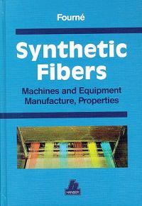 Synthetic Fibers: Machines and Equipment Manufacture, Properties