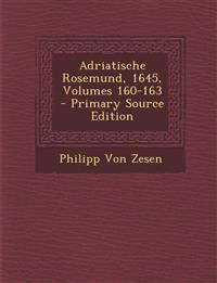 Adriatische Rosemund, 1645, Volumes 160-163