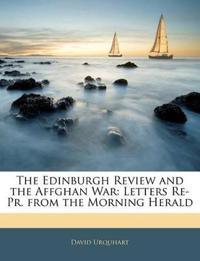 The Edinburgh Review and the Affghan War: Letters Re-Pr. from the Morning Herald