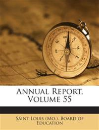 Annual Report, Volume 55