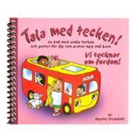 Vi tecknar om fordon! : en bok med enkla tecken och gester för dig som pratar med små barn