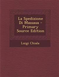 La Spedizione Di Massaua - Primary Source Edition