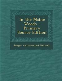 In the Maine Woods - Primary Source Edition