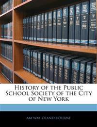 History of the Public School Society of the City of New York