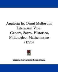 Analecta Ex Omni Meliorum Literarum