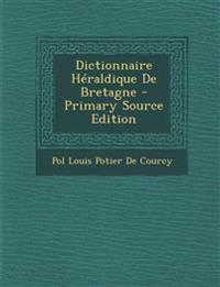 Dictionnaire Héraldique De Bretagne