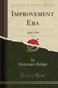 Improvement Era, Vol. 27