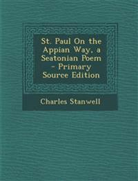 St. Paul On the Appian Way, a Seatonian Poem