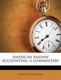 American railway accounting; a commentary