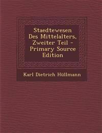 Staedtewesen Des Mittelalters, Zweiter Teil - Primary Source Edition