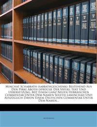 Minchat Schabbath (Sabbathgeschenk): Bestehend Aus Den Pirke Aboth (Spruche Der Vater), Text Und Uebersetzung, Mit Einem Ganz Neuen Hebraischen Commen