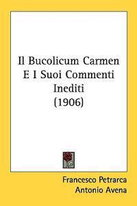 Il Bucolicum Carmen E I Suoi Commenti Inediti