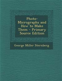Photo-Micrographs and How to Make Them