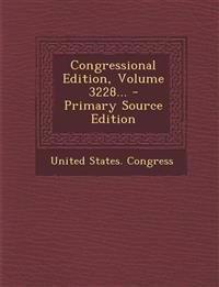 Congressional Edition, Volume 3228...