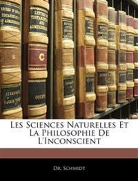 Les Sciences Naturelles Et La Philosophie De L'Inconscient