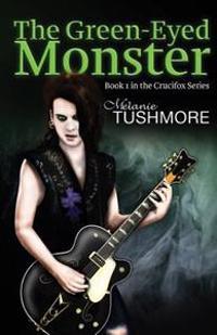 The Green-Eyed Monster (Crucifox #1)