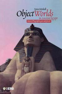 Object Worlds in Ancient Egypt
