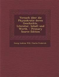 Versuch über die Physiokratie deren Geschichte, Literatur, Inhalt und Werth. - Primary Source Edition