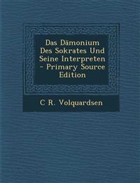 Das Dämonium Des Sokrates Und Seine Interpreten - Primary Source Edition
