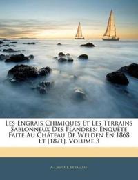 Les Engrais Chimiques Et Les Terrains Sablonneux Des Flandres: Enquête Faite Au Château De Welden En 1868 Et [1871], Volume 3
