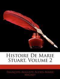 Histoire De Marie Stuart, Volume 2