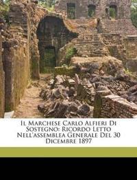 Il Marchese Carlo Alfieri Di Sostegno: Ricordo Letto Nell'assemblea Generale Del 30 Dicembre 1897