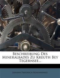 Beschreibung Des Mineralbades Zu Kreuth Bey Tegernsee...