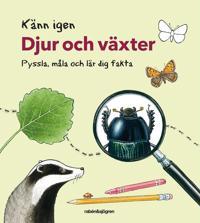 Känn igen djur och växter - pyssla, måla och lär dig fakta