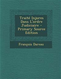 Traite Injures Dans L'Ordre Judiciaire - Primary Source Edition