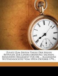 Zusatz Zum Ersten Theile Der Neuen Beyfugen Zur Landes-Ordnung: Sachsen. Erneuertes Reglement Fur Die ... Allgemeine Wittwensociet T Vom 10ten Oktober