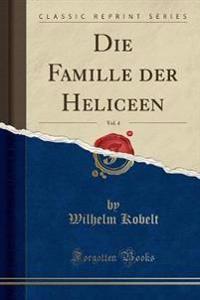 Die Famille der Heliceen, Vol. 4 (Classic Reprint)