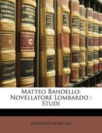 Matteo Bandello: Novellatore Lombardo: Studi