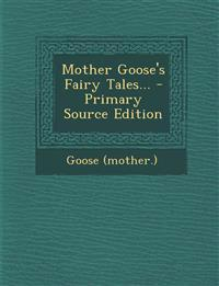 Mother Goose's Fairy Tales...