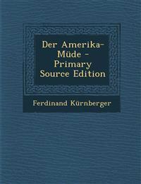 Der Amerika-Mude - Primary Source Edition