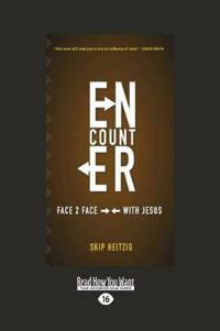 Encounter: Face 2 Face with Jesus