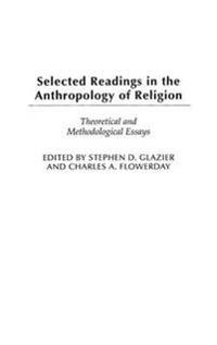 Selected Readings in the Anthropology of Religion