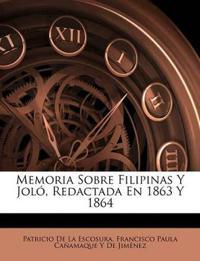 Memoria Sobre Filipinas Y Joló, Redactada En 1863 Y 1864
