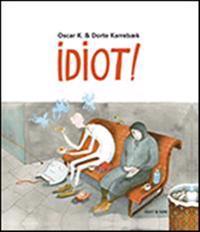 Idiot!