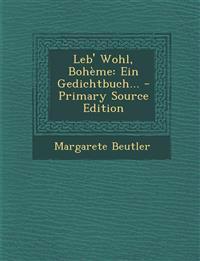 Leb' Wohl, Bohème: Ein Gedichtbuch... - Primary Source Edition