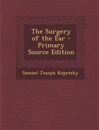 The Surgery of the Ear