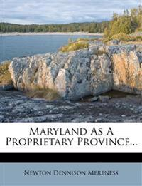 Maryland As A Proprietary Province...