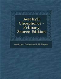 Aeschyli Choephoroi