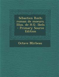 Sebastien Roch; Roman de Moeurs. Illus. de H.G. Ibels