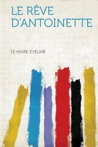 Le Reve D'Antoinette